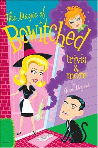 The Magic of Bewitched Trivia and More (Open Library)