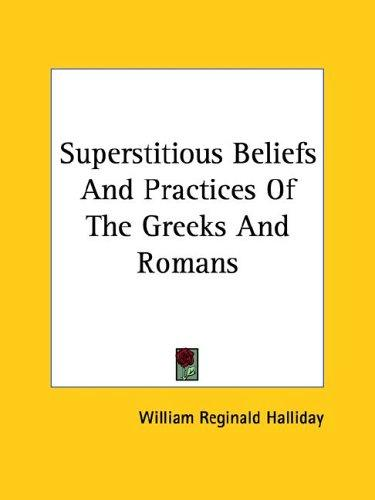 Superstitious Beliefs And Practices Of The Greeks And Romans (Open ...