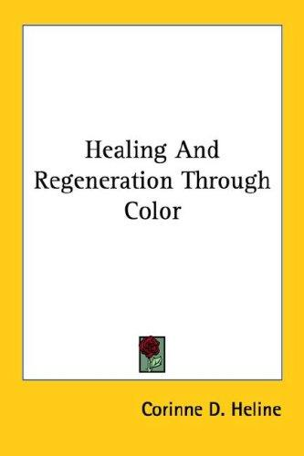 Download Healing and Regeneration Through Color