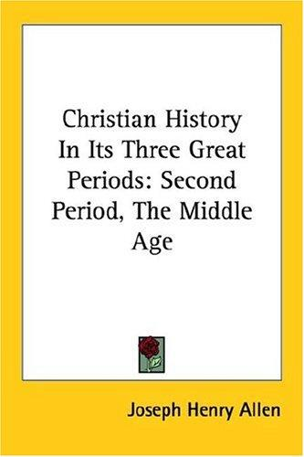 Christian History In Its Three Great Periods