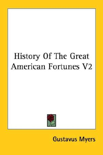Download History Of The Great American Fortunes V2