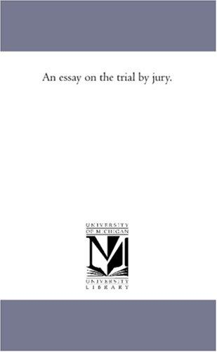 Download An essay on the trial by jury.