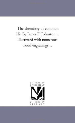 Download The chemistry of common life. By James F. Johnston … Illustrated with numerous wood engravings …