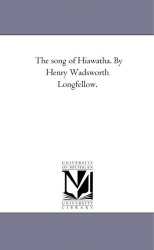 Download The song of Hiawatha. By Henry Wadsworth Longfellow.