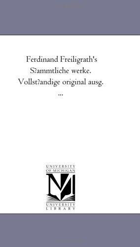 Download Ferdinand Freiligrath's S?ammtliche werke. Vollst?andige original ausg. …