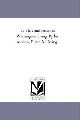 Download The life and letters of Washington Irving. By his nephew, Pierre M. Irving.