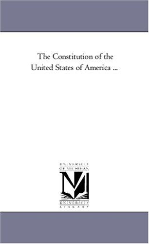 The Constitution of the United States of America …