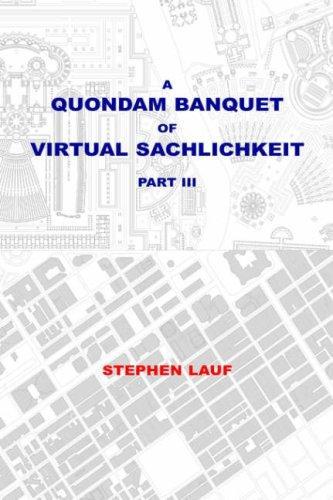 Download A Quondam Banquet of Virtual Sachlichkeit