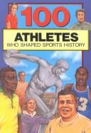 Download 100 Athletes Who Shaped Sports History