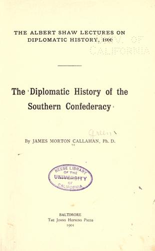 Download The diplomatic history of the Southern Confederacy.