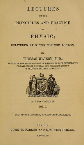 Download Lectures on the principles and practice of physic