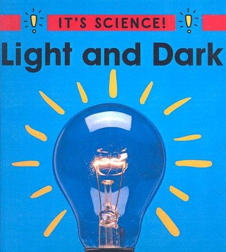 Light and Dark (It's Science!)