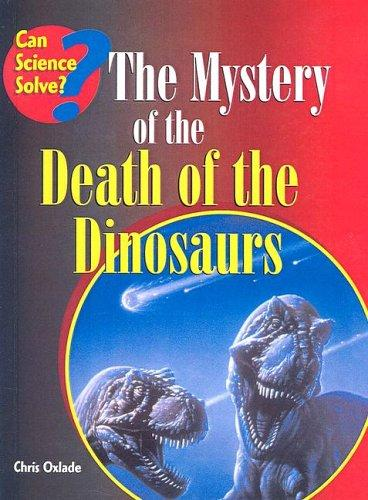 Mystery of the Death of the Dinosaurs (Can Science Solve?)