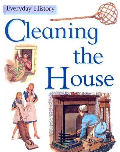 Download Cleaning the House (Everyday History)