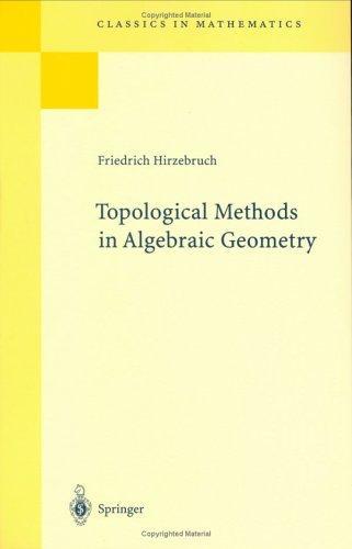 Download Topological methods in algebraic geometry