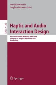 Haptic And Audio Interaction Design: First International Workshop, HAID 2006, Glasgow, UK, August 31 - September 1, 2006 ; Proceedings PDF Download