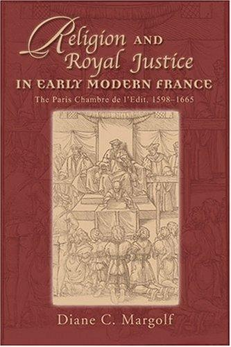 Download Religion and Royal Justice in Early Modern France