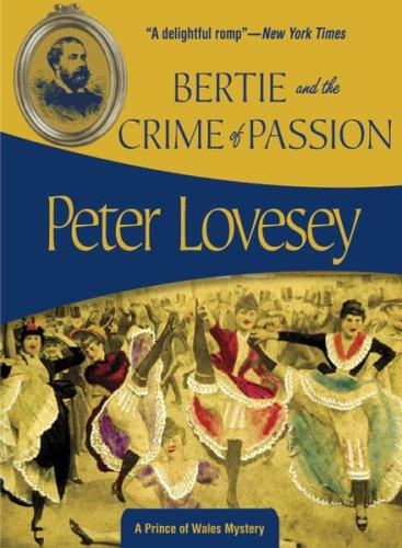 Download Bertie And the Crime of Passion (Prince of Wales Mysteries)