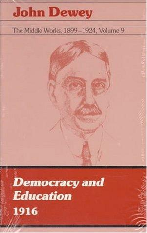 The Middle Works of John Dewey, Volume 9, 1899-1924