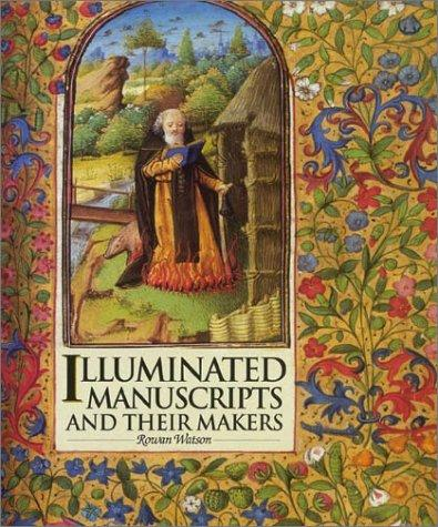 Download Illuminated Manuscripts and Their Makers