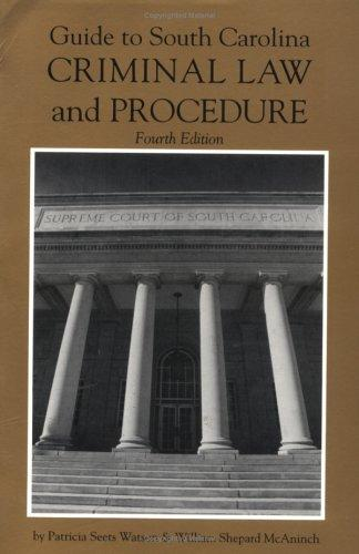 Guide to South Carolina criminal law and procedure