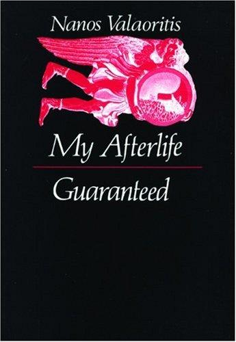 My afterlife guaranteed & other narratives by Nanos Valaōritēs