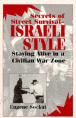Image for Secrets Of Street Survival - Israeli Style: Staying Alive In A Civilian War Zone