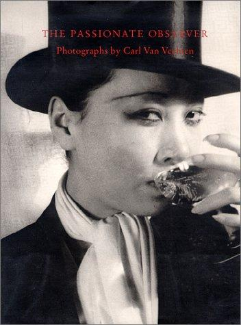 The Passionate Observer: Photographs by Carl Van Vechten, Davis, Keith F.