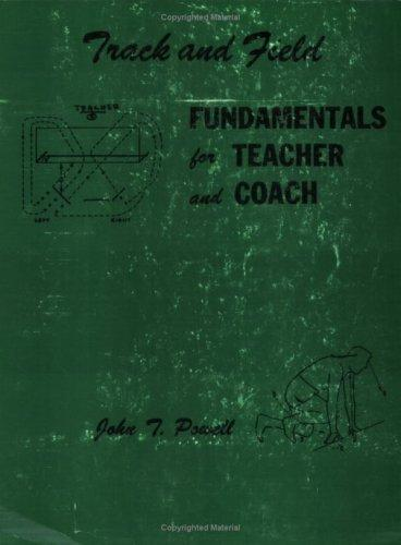 Track and Field Fundamentals for Teacher and Coach