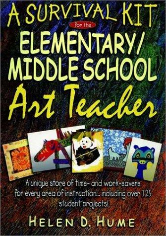 Download A Survival Kit for the Elementary/Middle School Art Teacher