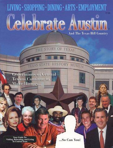 Celebrate Austin and the Texas Hill Country (2002 Edition)
