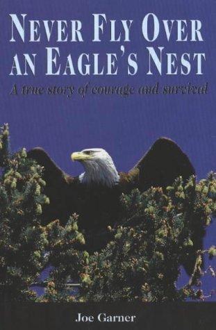 Never Fly over an Eagle 's Nest