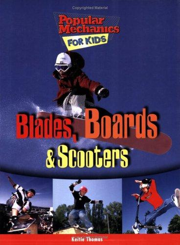 Download Blades, Boards, and Scooters (Popular Mechanics for Kids)