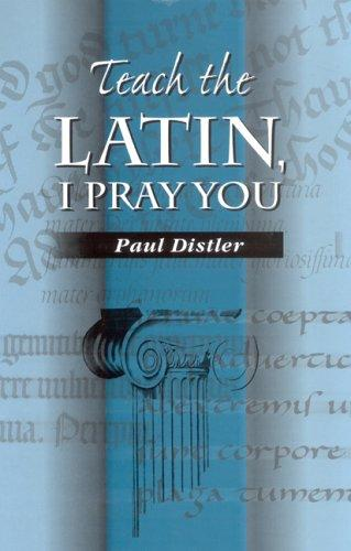 Teach the Latin, I pray you