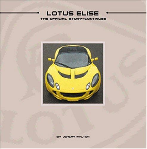 Lotus Elise: The Official Story Continues, Walton, Jeremy; Taylor, William (Photographer)