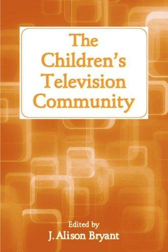 Download The Children's Television Community (Lea's Communication Series)