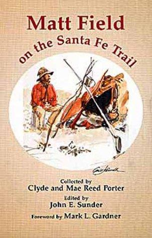Download Matt Field on the Santa Fe Trail