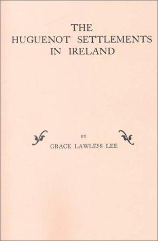 Download The Huguenot Settlements in Ireland