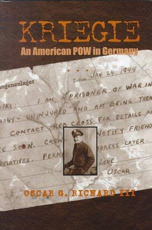 Kriegie: An American POW in Germany, Richard, Oscar G., III