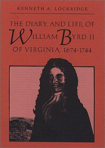 Download The diary and life of William Byrd II of Virginia, 1674-1744