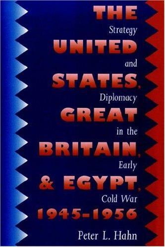 United States, Great Britain, And Egypt, 1945-1956