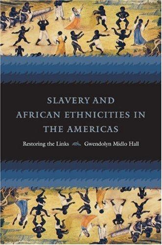Download Slavery and African Ethnicities in the Americas