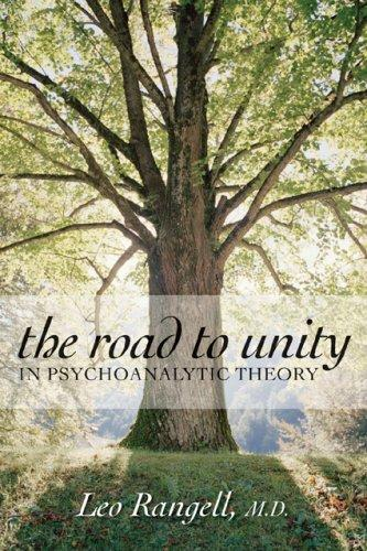 Download The Road to Unity in Psychoanalytic Theory