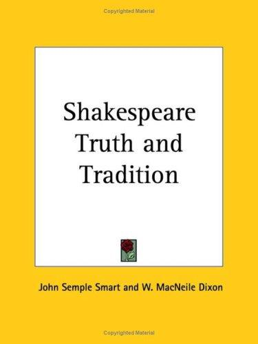 Shakespeare Truth and Tradition