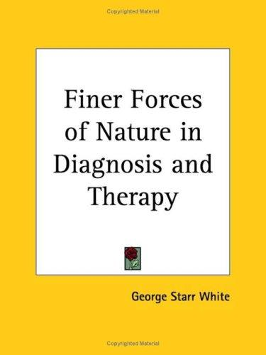 Download Finer Forces of Nature in Diagnosis and Therapy