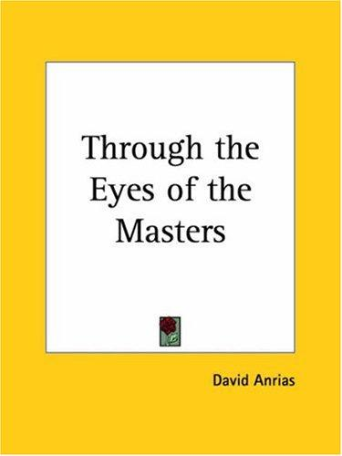 Download Through the Eyes of the Masters