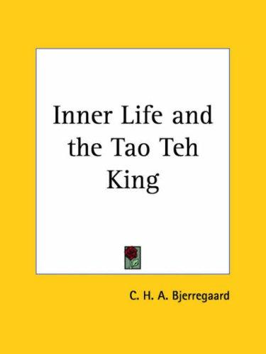 Download Inner Life and the Tao Teh King