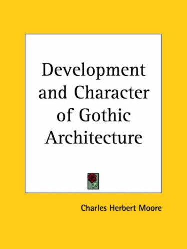 Download Development and Character of Gothic Architecture