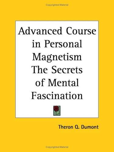 Download Advanced Course in Personal Magnetism