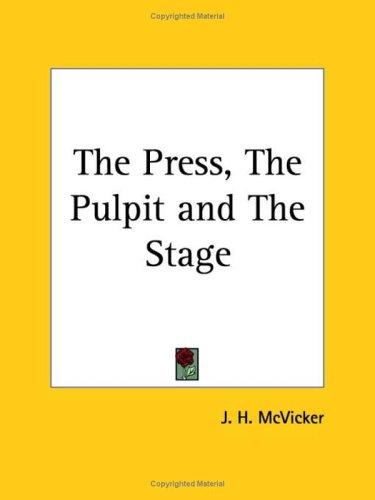 Download The Press, The Pulpit and The Stage